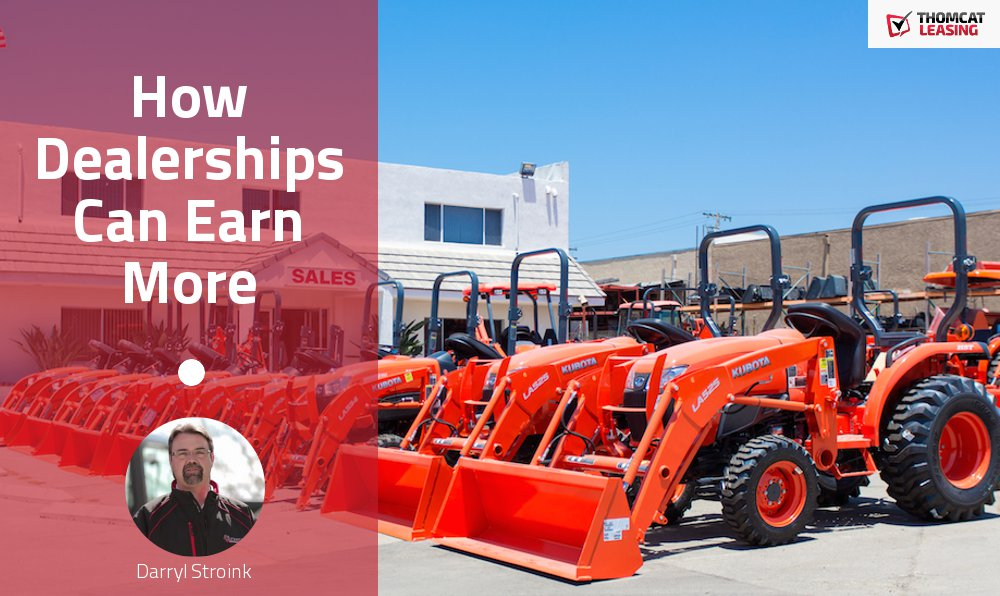 How Equipment Dealerships Can Earn More